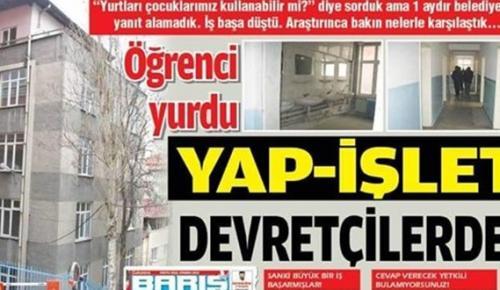 ÖĞRENCİ YURDU YAP-İŞLET-DEVRETÇİLERDE!