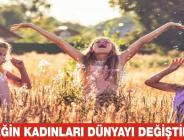 """""""GELECEĞİN KADINLARI DÜNYAYI DEĞİŞTİREBİLİR"""""""