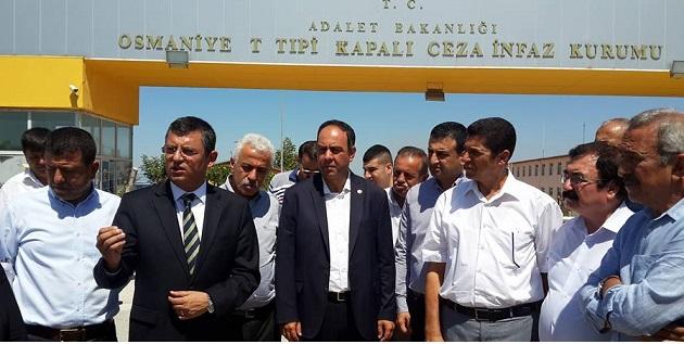CHP Heyeti Osmaniye Cezaevi'nde